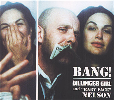 Dillinger_girl_and_baby_face_nelson_bang_digipack_